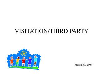 VISITATION/THIRD PARTY