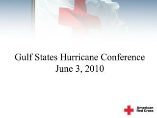 Gulf States Hurricane Conference  June 3, 2010