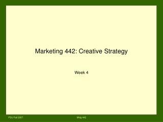 Marketing 442: Creative Strategy