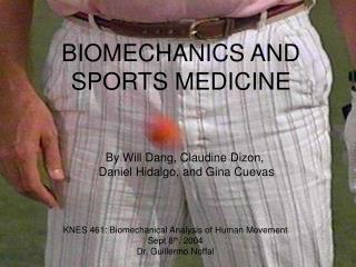 BIOMECHANICS AND SPORTS MEDICINE