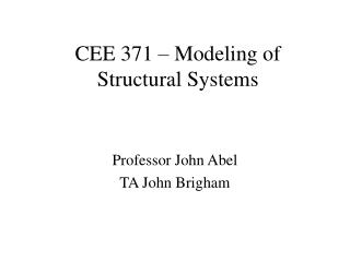 CEE 371 – Modeling of Structural Systems
