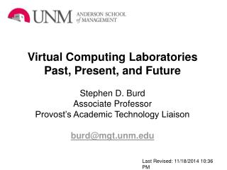 Virtual Computing  Laboratories Past, Present, and Future Stephen  D.  Burd Associate Professor