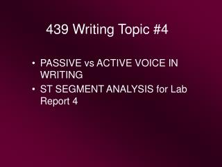 439 Writing Topic #4