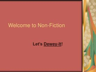 Welcome to Non-Fiction