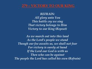 279 � VICTORY TO OUR KING