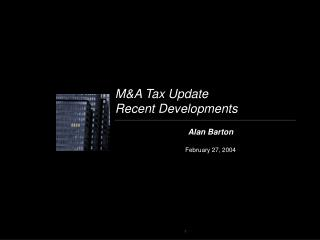 M&A Tax Update Recent Developments