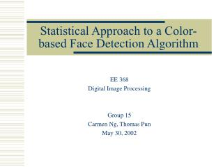 Statistical Approach to a Color-based F ace Detection Algorithm