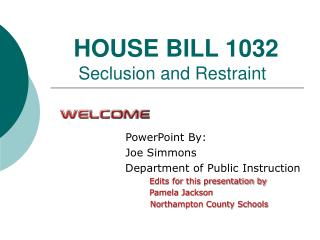 HOUSE BILL 1032      Seclusion and Restraint