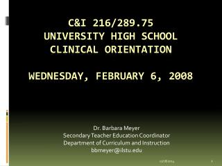 C&I 216/289.75  University High School Clinical Orientation Wednesday, February 6, 2008