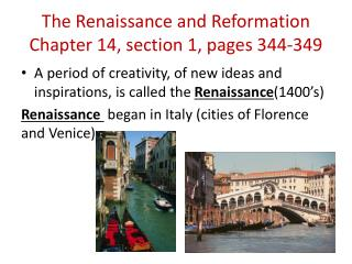 The Renaissance and Reformation Chapter 14, section 1, pages 344-349