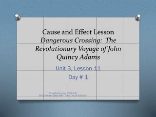 Cause and Effect Lesson D angerous Crossing:  The Revolutionary Voyage of John Quincy Adams