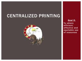 Centralized Printing