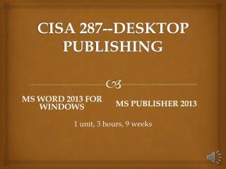 CISA 287--DESKTOP  PUBLISHING