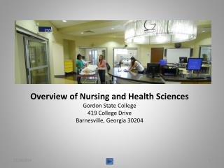 Overview of Nursing and Health Sciences Gordon State College 419 College Drive