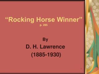 """Rocking Horse Winner"" p. 285"