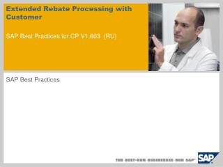 Extended Rebate Processing with Customer SAP Best Practices for CP V1.603 ( RU )
