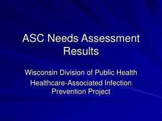 ASC Needs Assessment Results