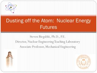Dusting off the Atom:  Nuclear Energy Futures