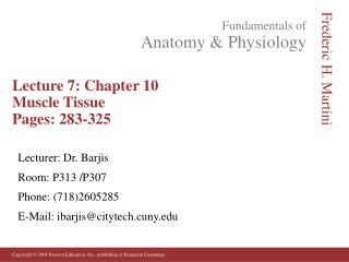 Lecture 7: Chapter 10  Muscle Tissue Pages: 283-325