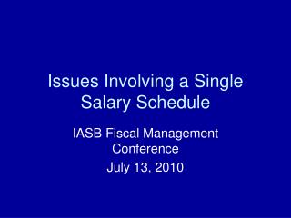 Issues Involving a Single Salary Schedule