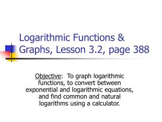 Logarithmic Functions & Graphs, Lesson 3.2, page 388