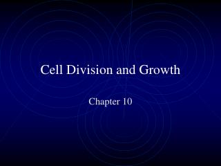 Cell Division and Growth