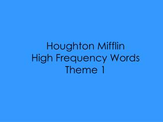 Houghton Mifflin High Frequency Words Theme 1