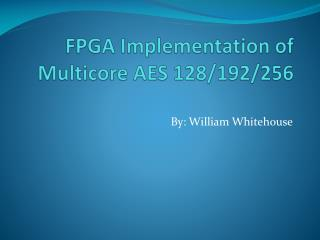 FPGA Implementation of Multicore  AES 128/192/256