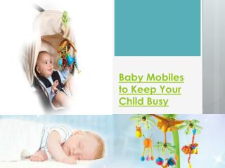Baby Mobiles to Keep Your Child Busy