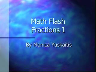 Math Flash Fractions I