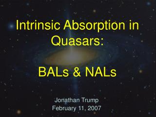 Intrinsic Absorption in Quasars: BALs & NALs