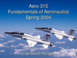 Aero 315 Fundamentals of Aeronautics Spring 2004