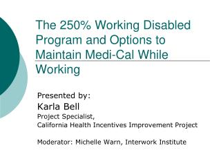 The 250% Working Disabled Program and Options to Maintain Medi-Cal While Working