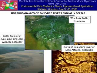 MORPHODYNAMICS OF SAND-BED RIVERS ENDING IN DELTAS