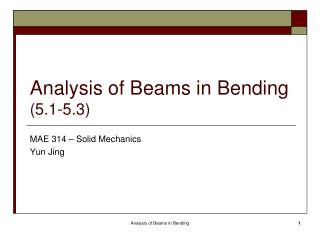 Analysis of Beams in Bending (5.1-5.3)
