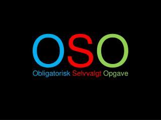 O S O