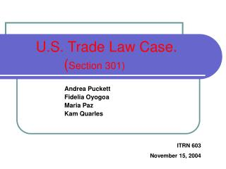 U.S. Trade Law Case.               ( Section 301)