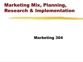 Marketing Mix, Planning, Research & Implementation