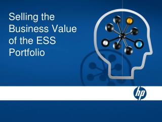Selling the Business Value of the ESS Portfolio
