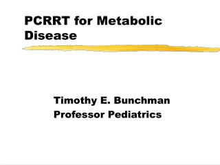 PCRRT for Metabolic Disease