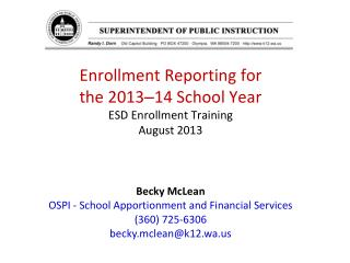 Enrollment Reporting for  the 2013 � 14 School Year  ESD Enrollment Training August 2013