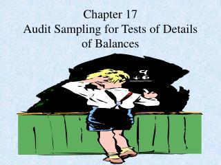Chapter 17 Audit Sampling for Tests of Details of Balances