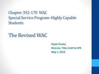 Chapter 392-170  WAC Special Service Program–Highly Capable Students The Revised WAC