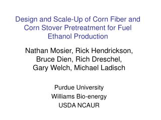 Design and Scale-Up of Corn Fiber and Corn Stover Pretreatment for Fuel Ethanol Production