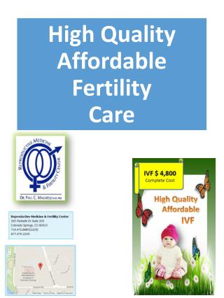 High Quality  Affordable Fertility  Care