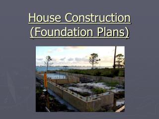 House Construction (Foundation Plans)