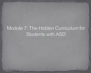 Module 7: The Hidden Curriculum for Students with ASD