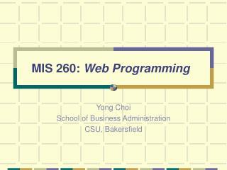 MIS 2 60 :  Web  Programming