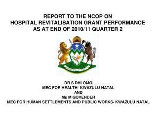 REPORT TO THE NCOP ON HOSPITAL REVITALISATION GRANT PERFORMANCE AS AT END OF 2010/11 QUARTER 2