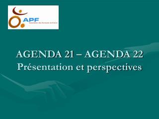 AGENDA 21 – AGENDA 22 Présentation et perspectives
